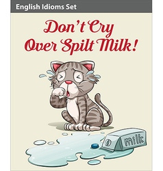 Dont cry over spilt milk idiom vector