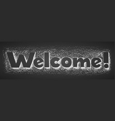 welcom lettering handwritten on chalkboard vector image