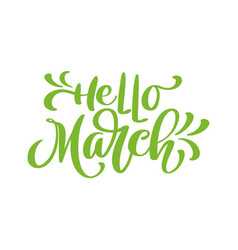 hello march handwritten lettering modern vector image