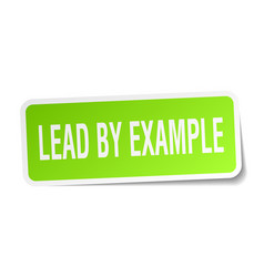 Lead by example square sticker on white vector