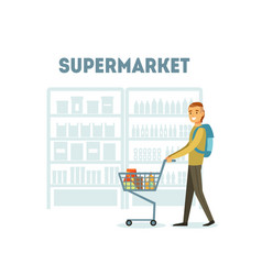 male buyer shopping at supermarket with cart full vector image