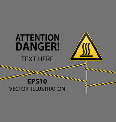 safety sign caution - danger hot surface barrier vector image