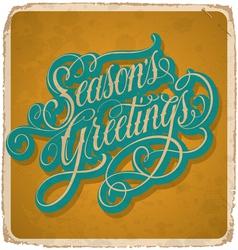 hand-lettered vintage SEASONS GREETINGS card vector image vector image