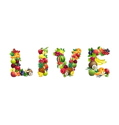 Word LIVE composed of different fruits with leaves vector image vector image