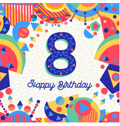 Eight 8 year birthday party greeting card number vector