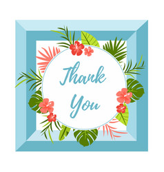 tropical card thank you with leaves and flowers vector image vector image
