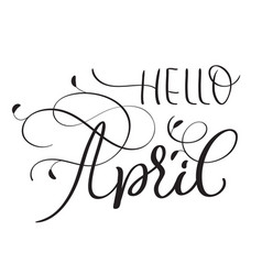 hello april text on white background hand drawn vector image vector image