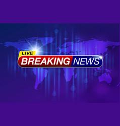 Breaking news report c vector