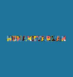 Humanitarian concept word art vector