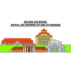 salins-les-bains - royal saltworks of arc-et vector image