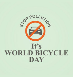 stop pollution letter for world bicycle day on vector image