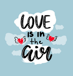 Love is in air hand drawn a poster or vector