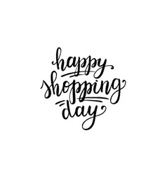 Happy shopping day hand lettering card vector