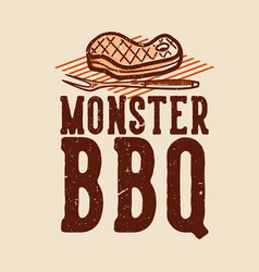 t-shirt design monster bbq with grilled meat vector image