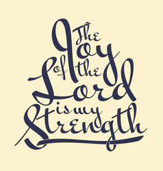 The joy lord is my strength scripture vector