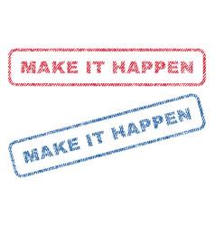 Make it happen textile stamps vector