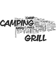 why a good camp grill is important text word vector image