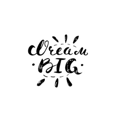 Dream bid - hand painted ink scribble lettering vector