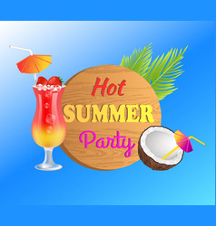 Hot summer party promotion with tropical cocktail vector
