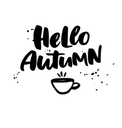 Hello Autumn Fall lettering with cup of vector image