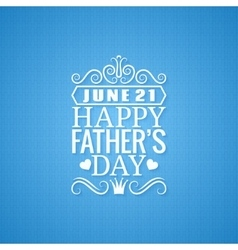 fathers day vintage design background vector image vector image