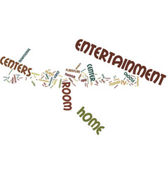Entertainment centers text background word cloud vector