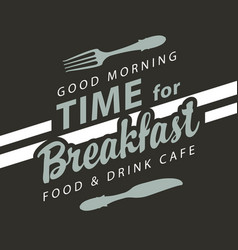 banner for breakfast time on black background vector image