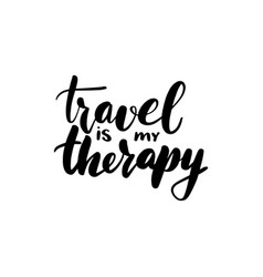 travel is my therapy lettering vector image