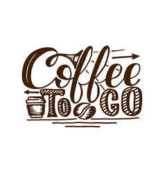 Coffee to go hand draw logo with vector