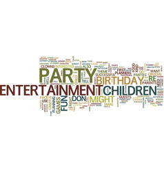 entertainment for your childs party text vector image