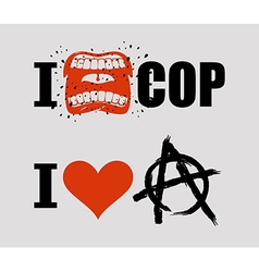 I hate cop love anarchy loud cry of sign vector