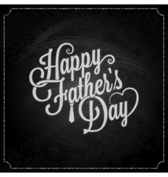 fathers day chalk lettering background vector image vector image