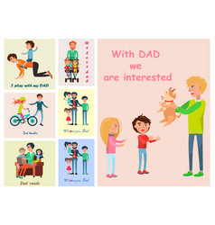with dad we are interested posters set of vector image