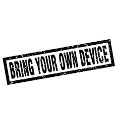 Square grunge black bring your own device stamp vector