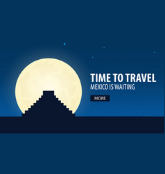 time to travel travel to mexico mexico is vector image