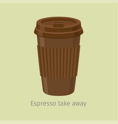 take away espresso in paper cup with lid flat vector image vector image