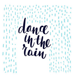 dance in the rain lettering vector image