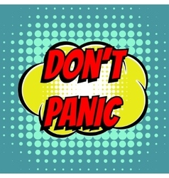 Dont panic comic book bubble text retro style vector