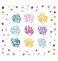 Hand drawn lettering typography poster with days vector
