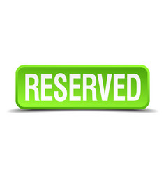 Reserved green 3d realistic square isolated button vector