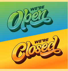 we re open and re closed typography vector image