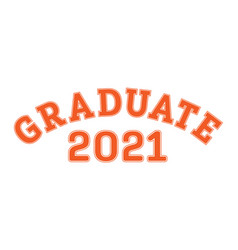 graduated in 2021 lettering for a senior class vector image