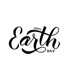 happy earth day calligraphy hand lettering vector image