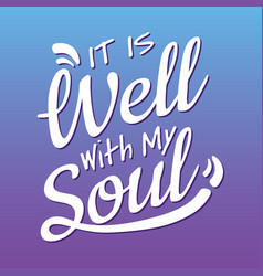 It is well with my soul hymn lyrics hand lettering vector
