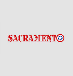 Sacramento city name vector