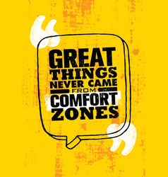 great things never came from the comfort zones vector image