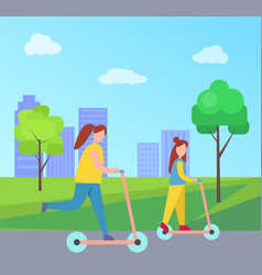 mother and daughter riding scooters in city park vector image