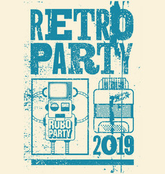 retro party typographic grunge poster design vector image