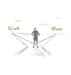 Hand drawn man choosing between work and home vector image