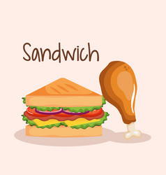 Delicious sandwich with chicken drumstick fast vector